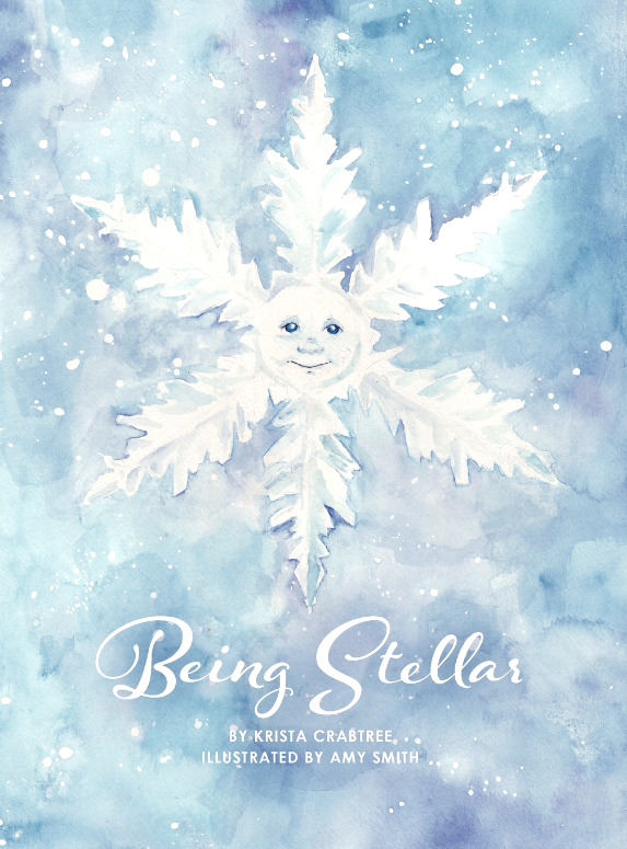 The cover of the children's book, Being Stellar, features a snowflake named Stellar.